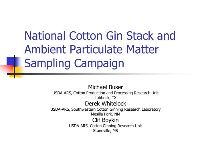 National Cotton Gin Stack and Ambient Particulate Matter Sampling Campaign