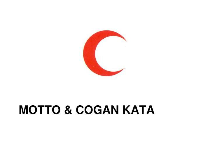 MOTTO & COGAN KATA