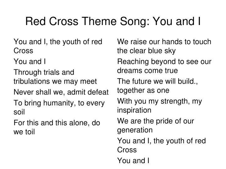 Red Cross Theme Song: You and I