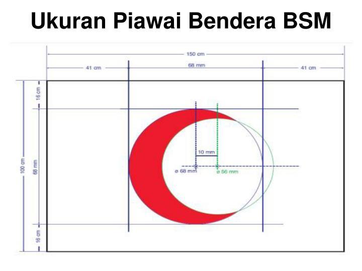 Ukuran Piawai Bendera BSM