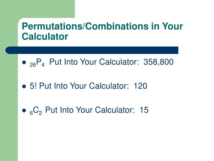 Permutations/Combinations in Your Calculator