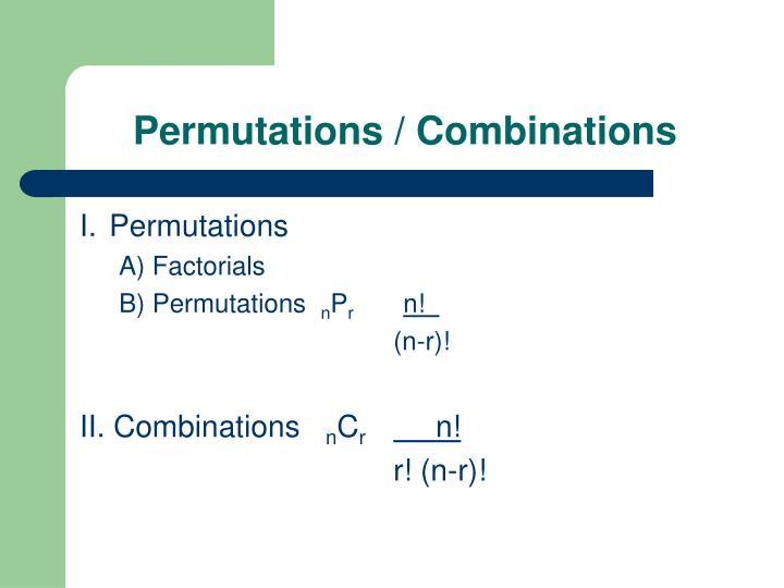 Permutations / Combinations