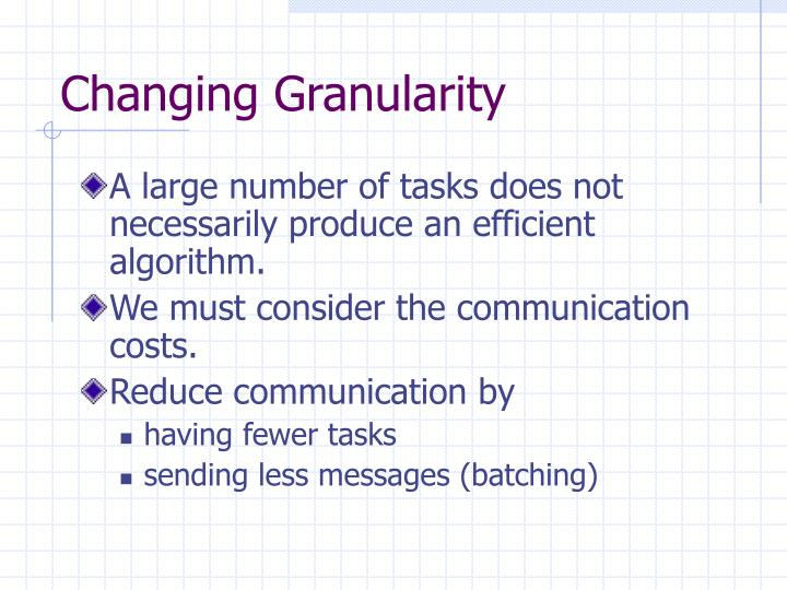 Changing Granularity