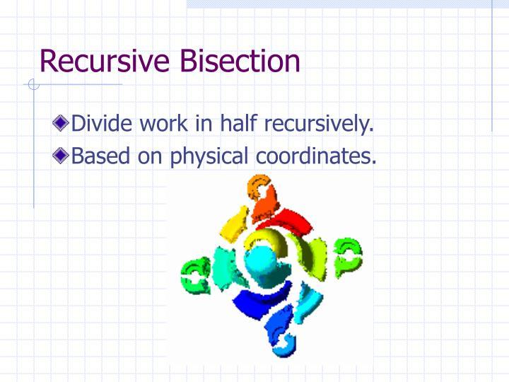 Recursive Bisection