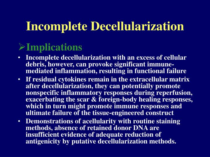 Incomplete Decellularization