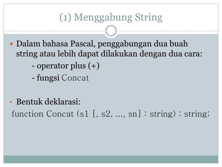 (1) Menggabung String