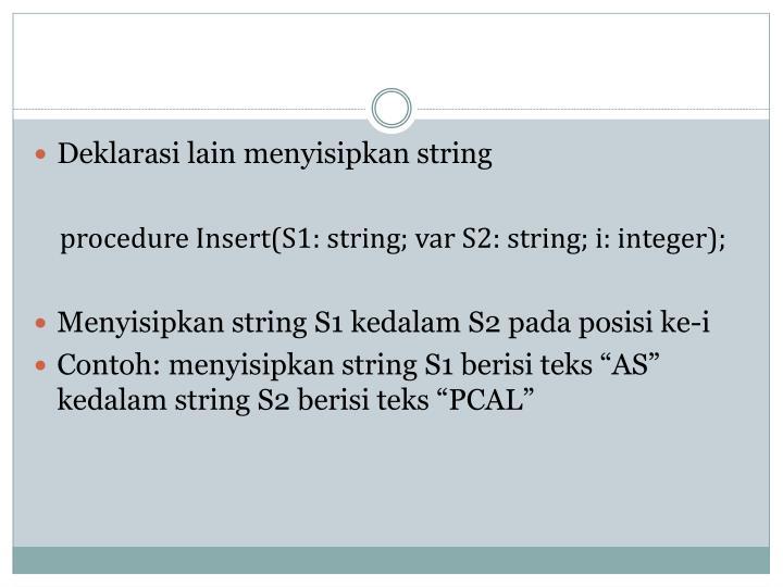 Deklarasi lain menyisipkan string