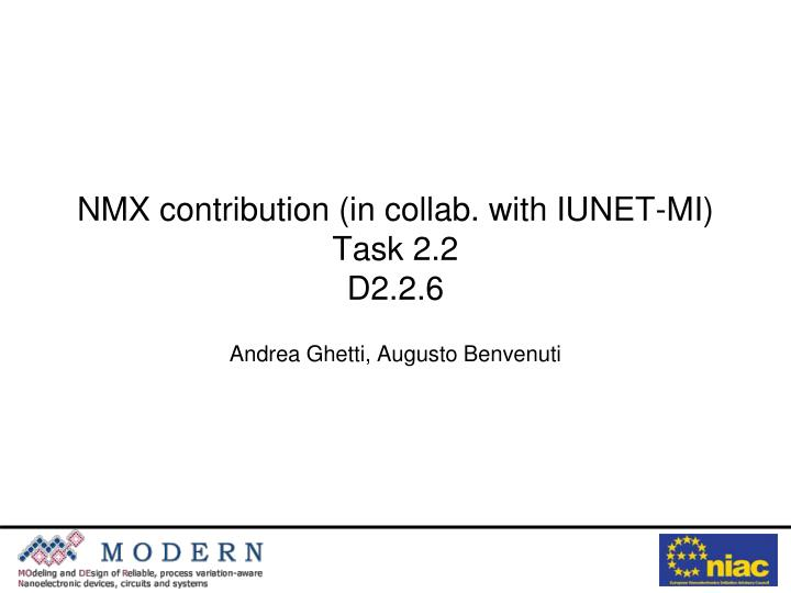 NMX contribution (in collab. with IUNET-MI)