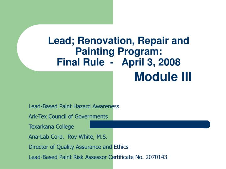 Lead; Renovation, Repair and Painting Program: