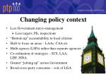 changing policy context