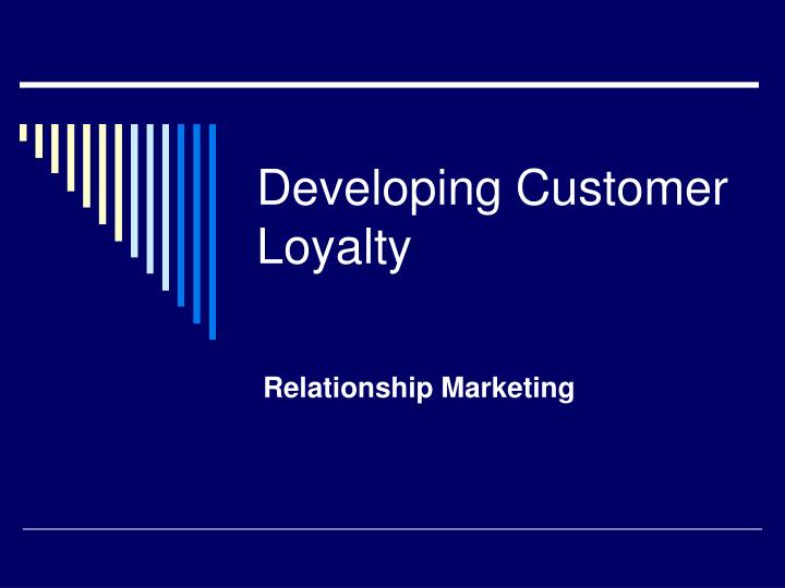 Developing customer loyalty