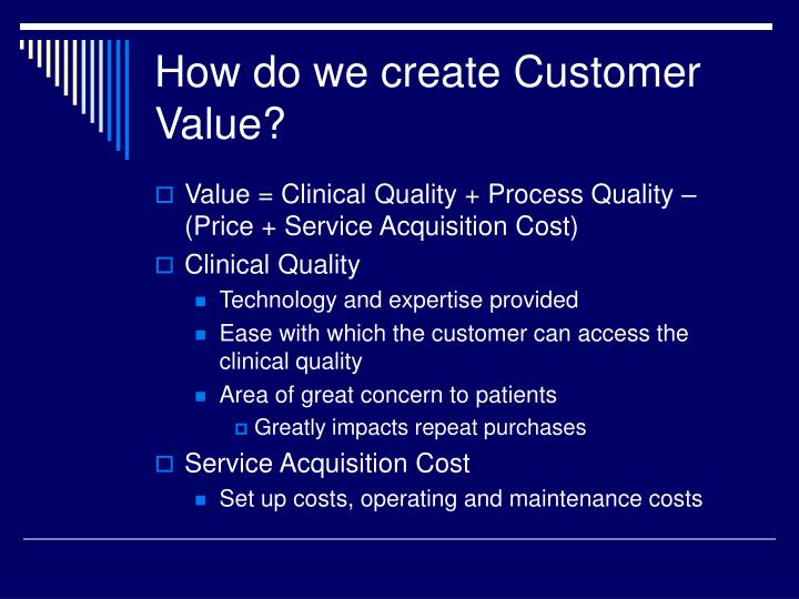 How do we create Customer Value?