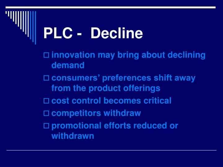 PLC -  Decline