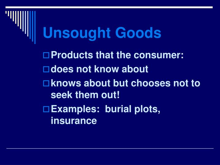 Unsought Goods