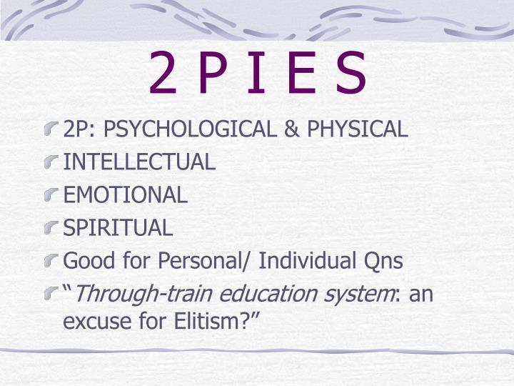 2 P I E S