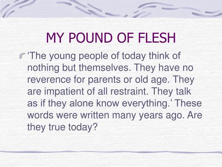 MY POUND OF FLESH