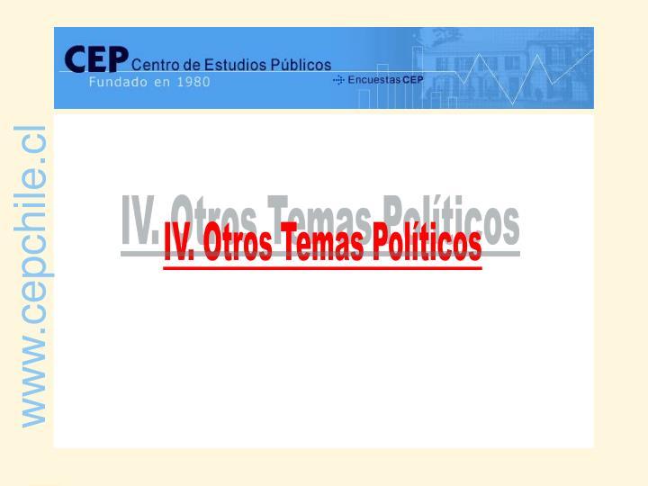 IV. Otros Temas Políticos