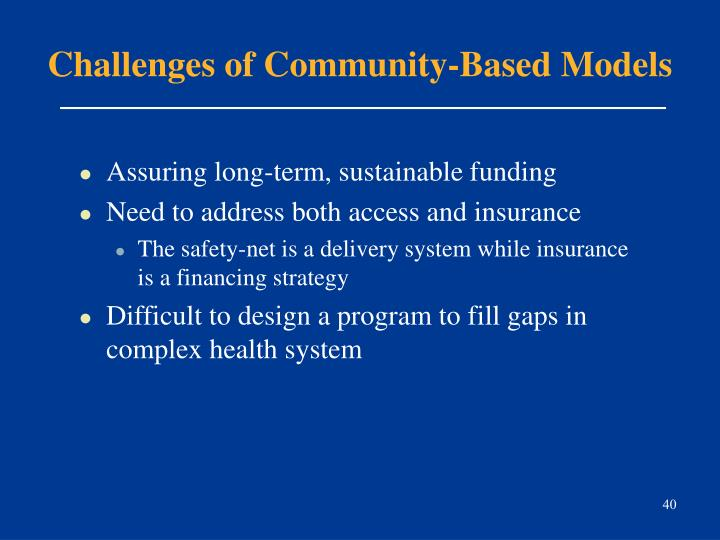 Challenges of Community-Based Models