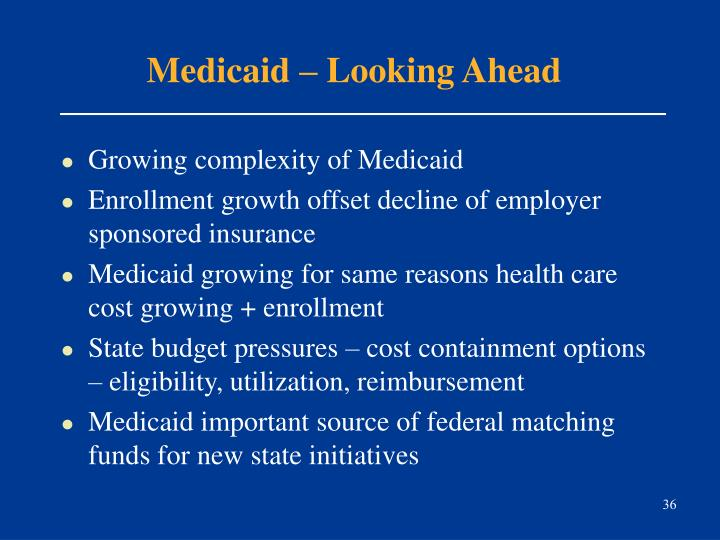 Medicaid – Looking Ahead