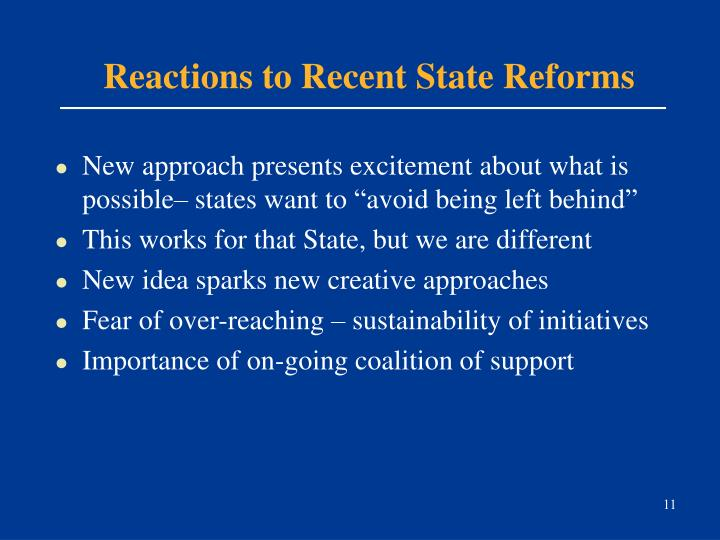 Reactions to Recent State Reforms