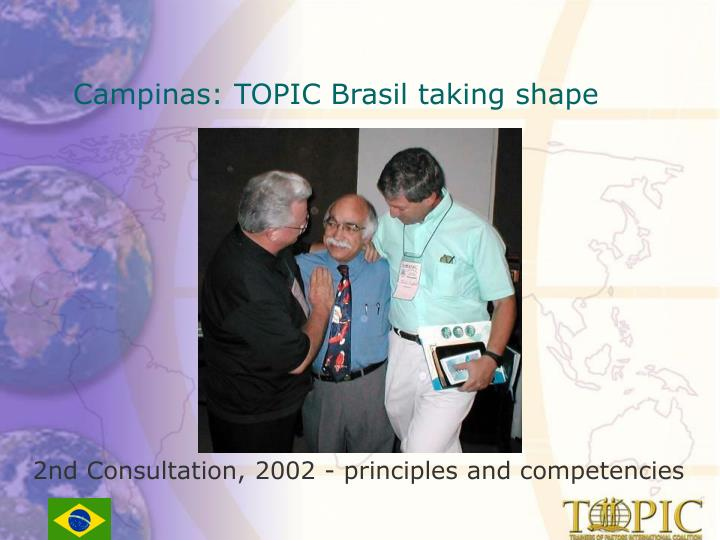 Campinas: TOPIC Brasil taking shape