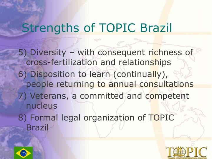 Strengths of TOPIC Brazil
