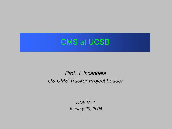 Cms at ucsb