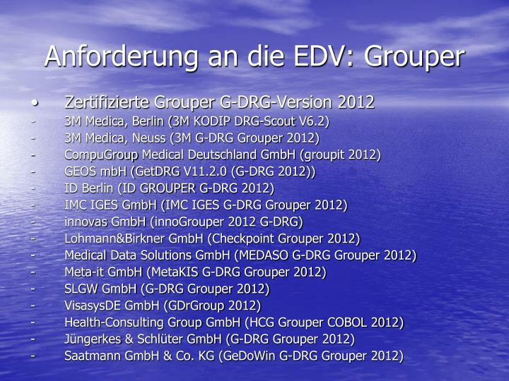 Anforderung an die EDV: Grouper