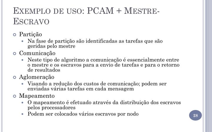 Exemplo de uso: PCAM + Mestre-Escravo