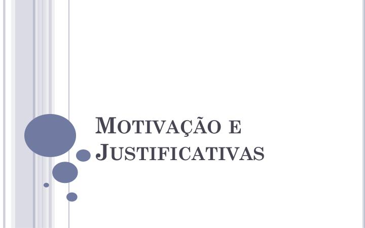 Motiva o e justificativas