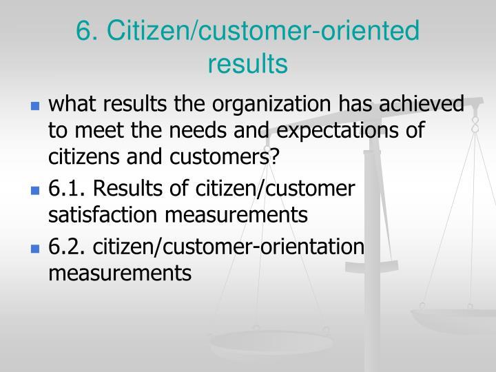 6. Citizen/customer-oriented