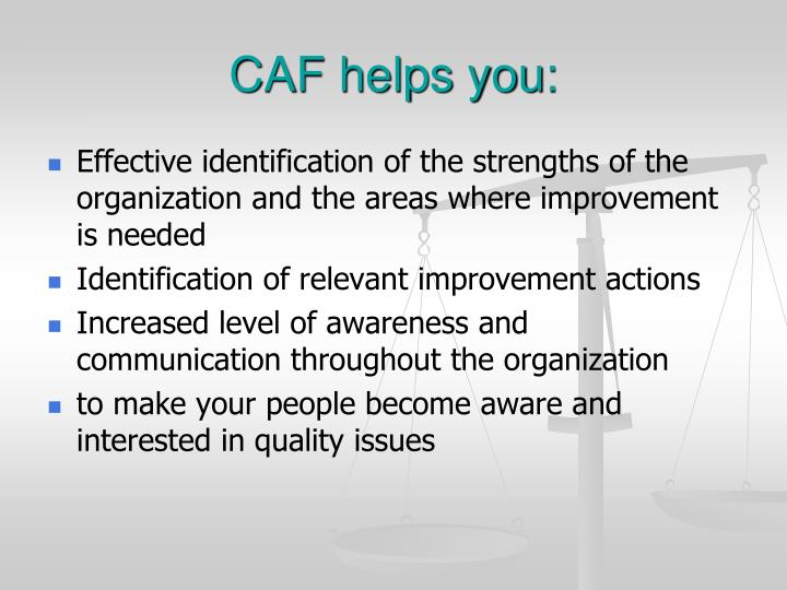 CAF helps you: