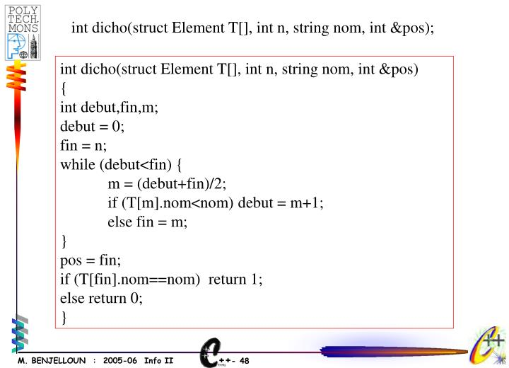 int dicho(struct Element T[], int n, string nom, int &pos);