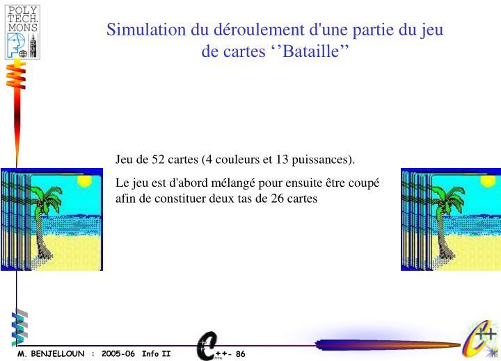 Simulation du déroulement d'une partie du jeu de cartes ''Bataille''