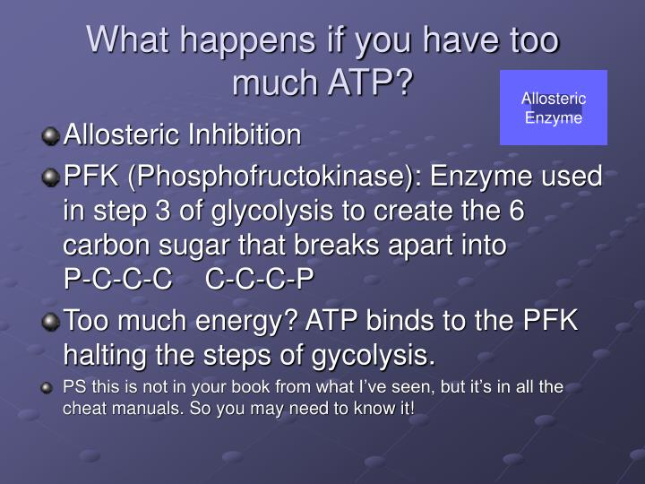 What happens if you have too much ATP?