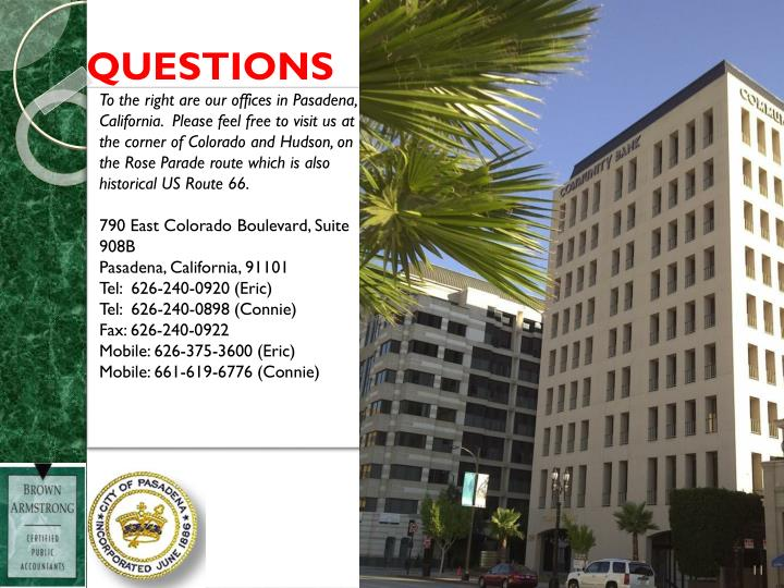 To the right are our offices in Pasadena, California.  Please feel free to visit us at the corner of Colorado and Hudson, on the Rose Parade route which is also historical US Route 66.