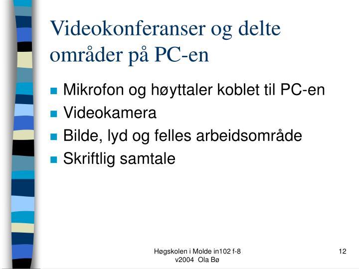 Videokonferanser og delte områder på PC-en