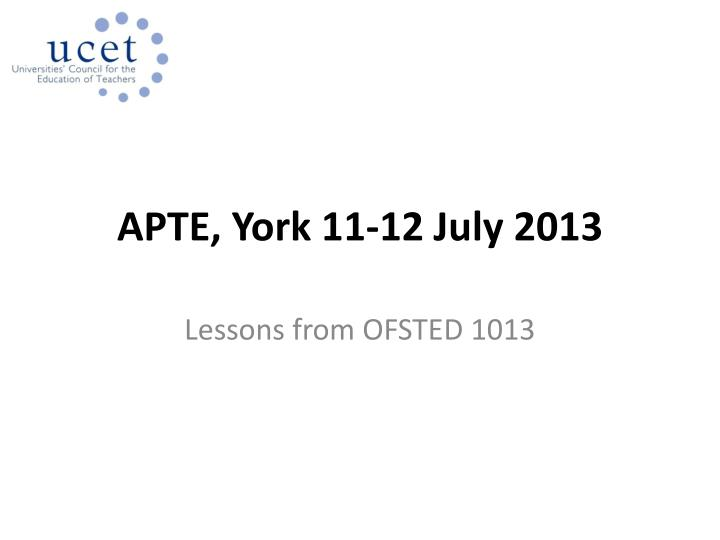 Apte york 11 12 july 2013