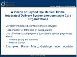 a vision of beyond the medical home integrated delivery systems accountable care organizations