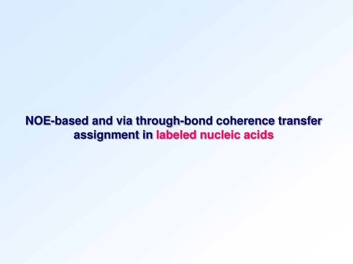 NOE-based and via through-bond coherence transfer assignment in