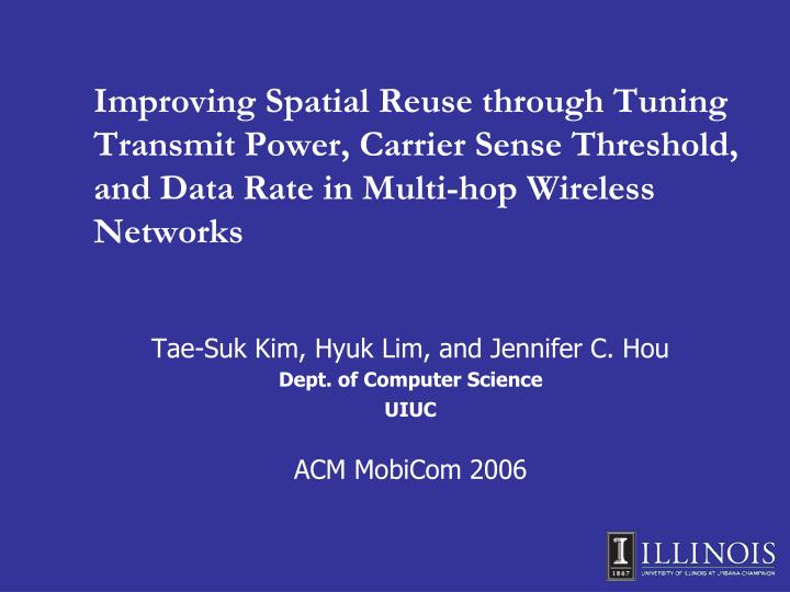 Improving Spatial Reuse through Tuning Transmit Power, Carrier Sense Threshold, and Data Rate in Mul...
