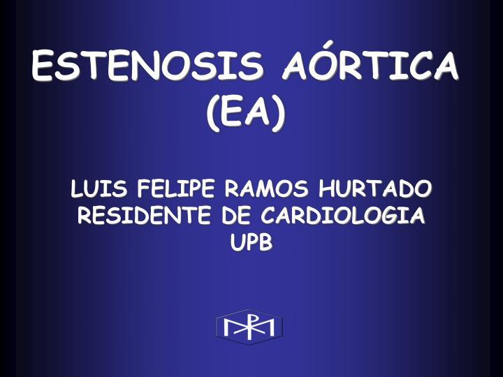 ESTENOSIS AÓRTICA (EA)