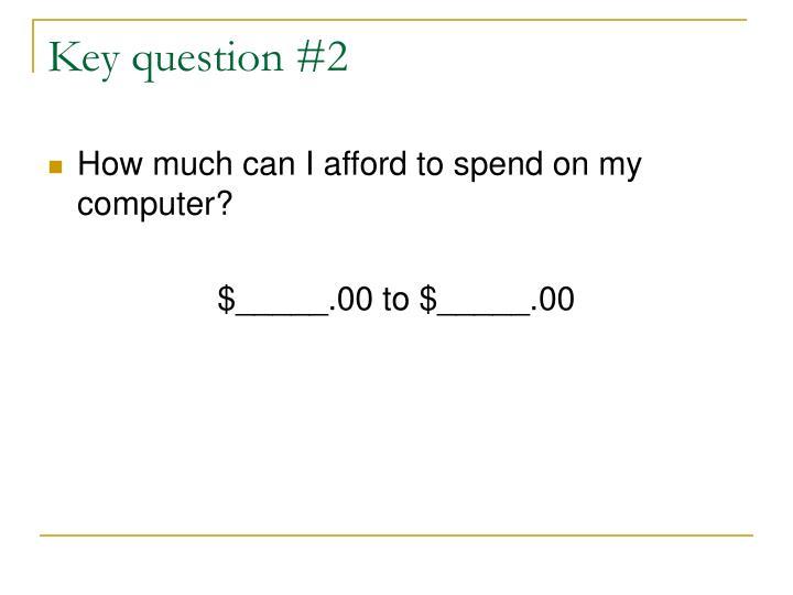 Key question #2