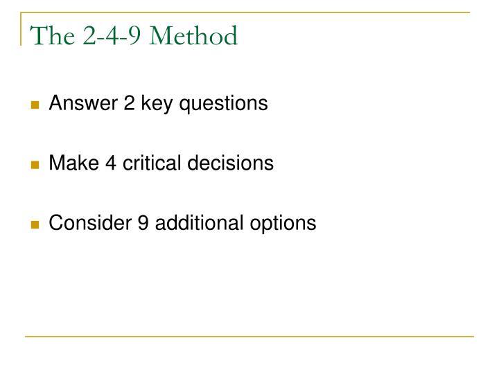 The 2-4-9 Method