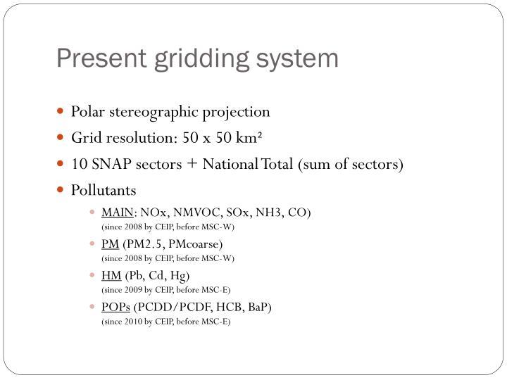 Present gridding system