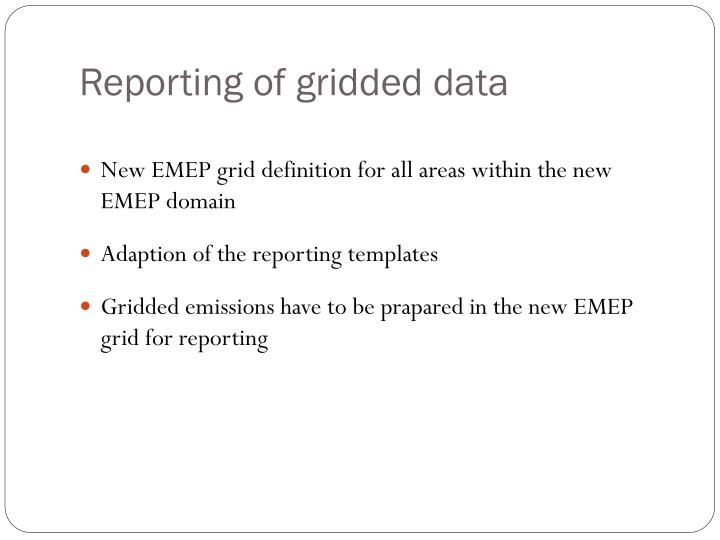 Reporting of gridded data