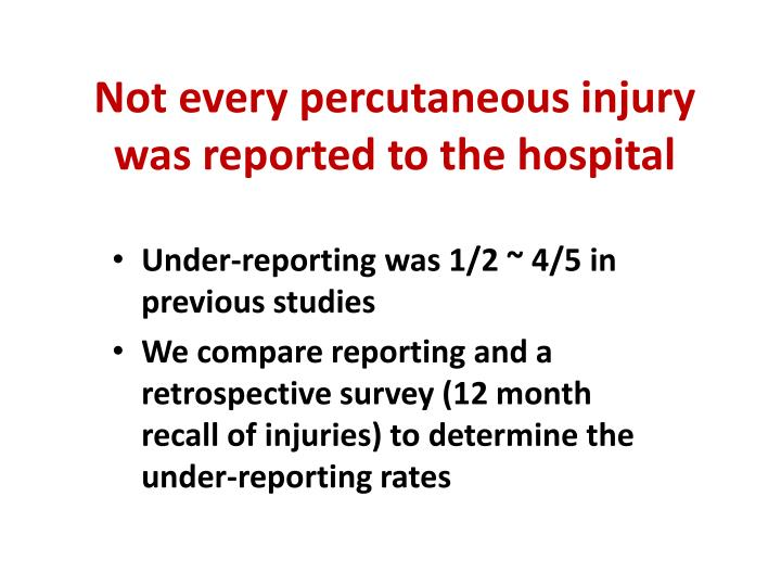 Not every percutaneous injury was reported to the hospital