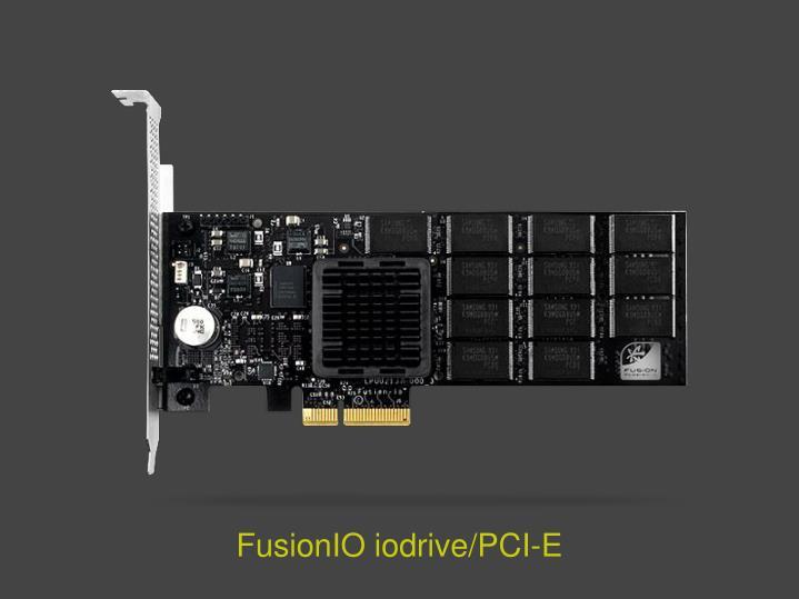 FusionIO iodrive/PCI-E