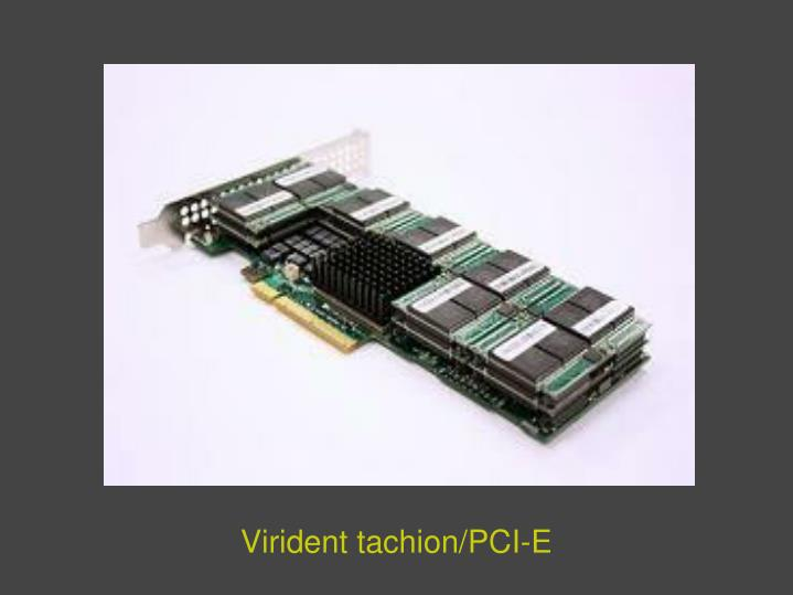 Virident tachion/PCI-E