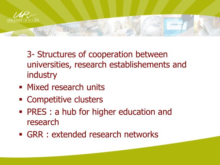 3- Structures of cooperation between universities, research establishements and